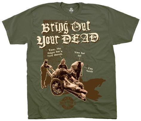Monty Python- Bring Out Your Dead Camiseta