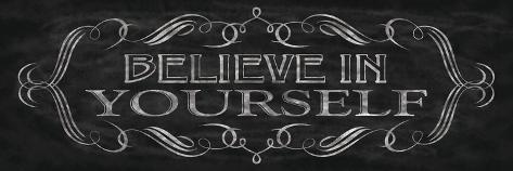 Believe in Yourself Premium Giclee Print