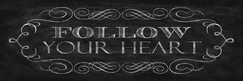 Follow Your Heart Premium Giclee Print