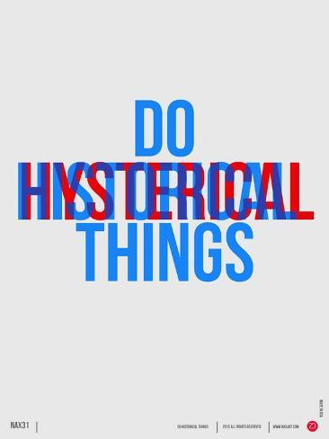 Do Hysterical Things Poster Art Print