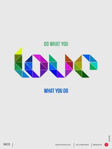 Do What You Love What You Do Poster Art Print