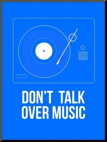 Don't talk over Music Poster Impressão montada