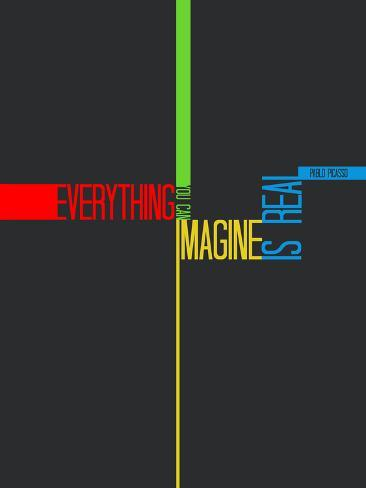 Everything you Imagine Poster Art Print