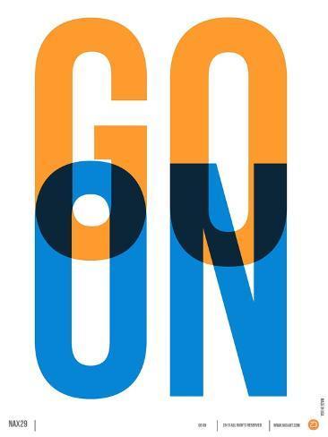 Go On Poster I Art Print