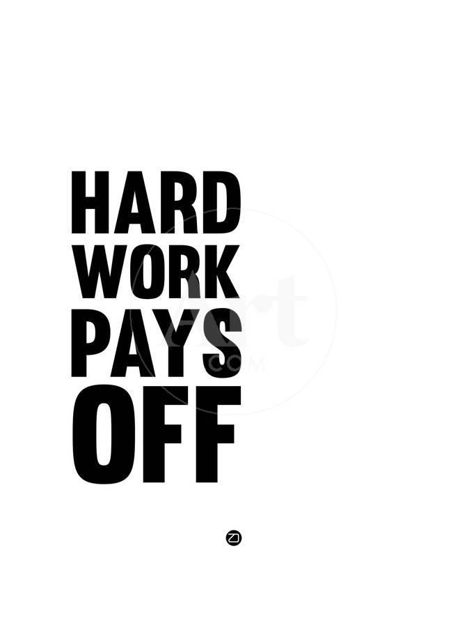641cb3f89d86 Hard Work Pays Off 2 Posters by NaxArt at AllPosters.com