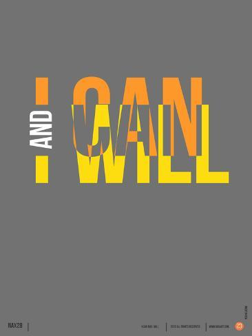 I Can and I Will Poster Plastic Sign