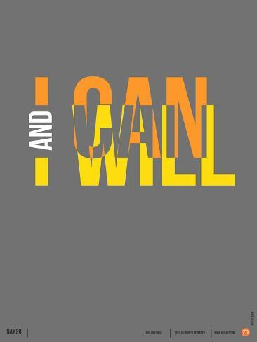 I Can and I Will Poster Art Print