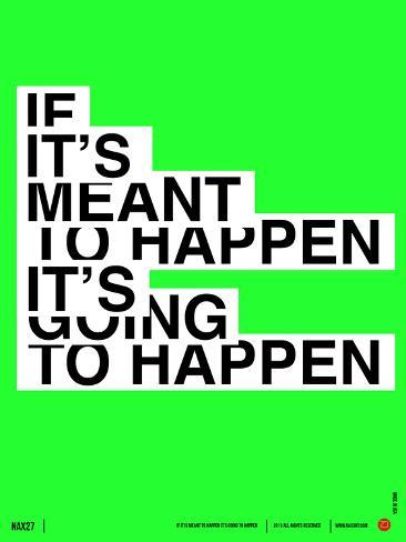If It's Meant To Happen Poster Art Print