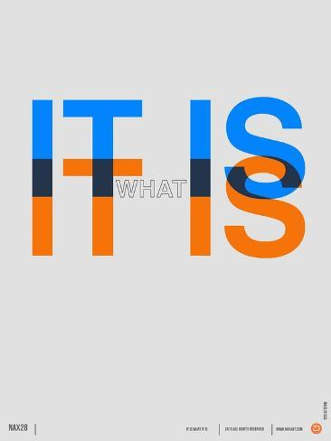 It is What it is Poster Art Print