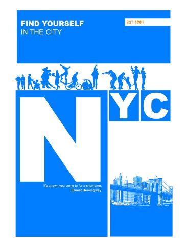 Nyc: Find Yourself In The City Art Print