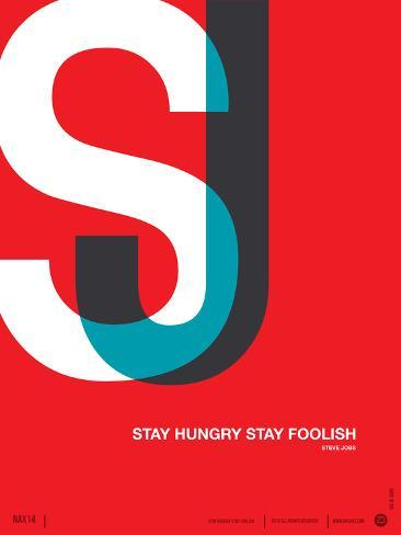 Stay Hungry Stay Foolish Poster Art Print