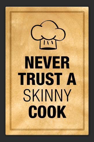 Never Trust a Skinny Cook Kitchen Humor Print Plastic Sign Muovikyltit