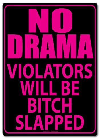 No Drama Tin Sign Tin Sign