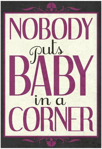 Nobody Puts Baby In A Corner Poster