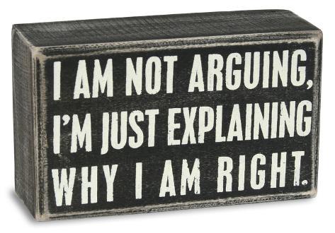 Not Arguing Box Sign Placa de madeira