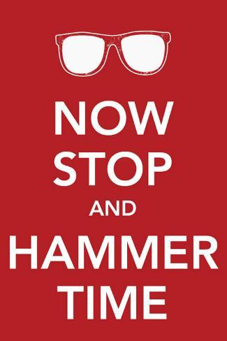 Now Stop and Hammer Time Masterprint
