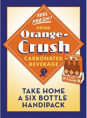 Orange Crush Soda Take Home a Six Pack Tin Sign