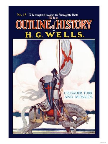 Outline of History by H.G. Wells, No. 15: Crusader, Turk and Mongol Art Print