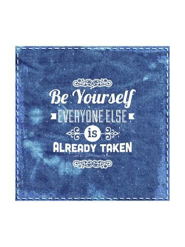Quote Typographical Design Be Yourself Everyone Else Is Already