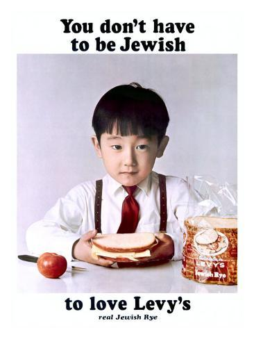 You Don't Have to Be Jewish to Love Levy's Real Jewish Rye Giclee Print