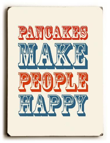 Pancakes Make people Happy Wood Sign