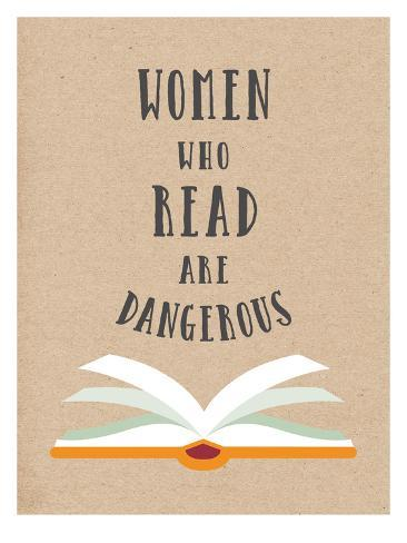 Women Who Read Are Dangerous Stampa artistica