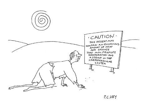 man crawls through the desert and comes upon a sign reading 'Caution This … - Cartoon Premium Giclee Print