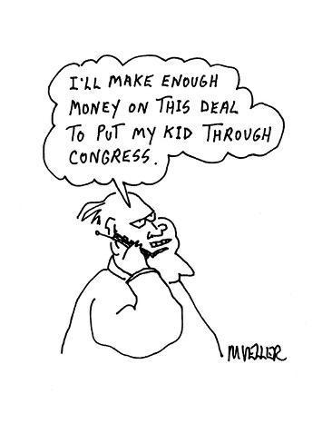 I'll make enough money on this deal to put my kid through Congress.' - Cartoon Premium Giclee Print
