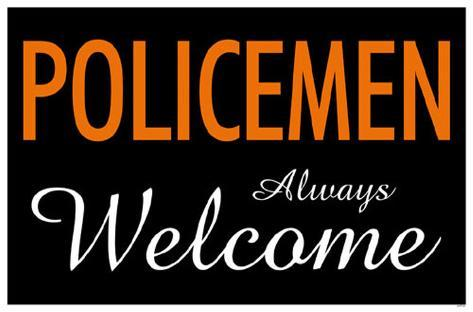 Policemen Always Welcome Masterprint