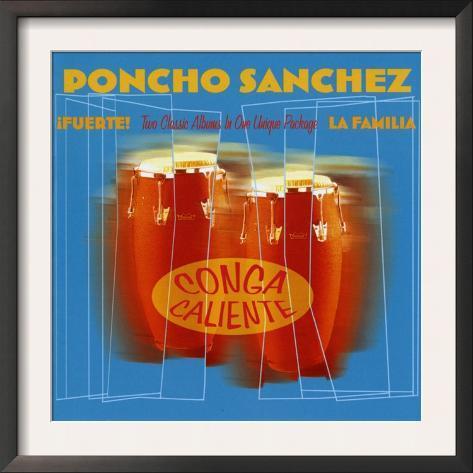 Poncho Sanchez - Conga Caliente Framed Art Print