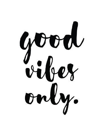 Good Vibes Only Posters By Pop Monica At Allposters Com