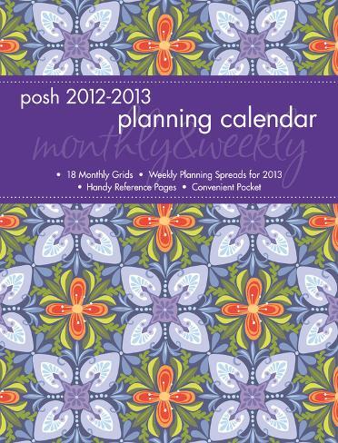 Posh: Kaleidoscope - 2013 Monthly/Weekly Planner Calendar Calendars