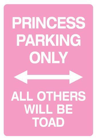 Princess Parking Only No Parking Pink Sign Poster Print Poster