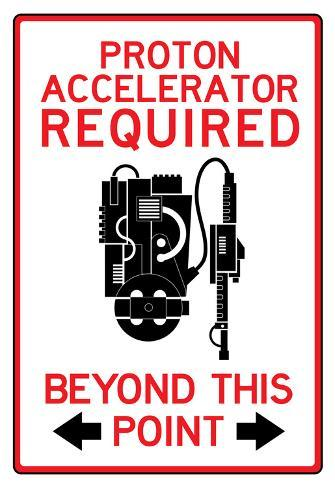 Proton Accelerator Required Past This Point Sign Poster Poster