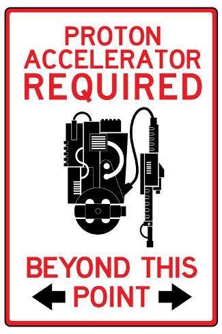 Proton Accelerator Required Past This Point Sign Poster Pôster