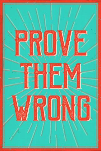 Prove Them Wrong Póster