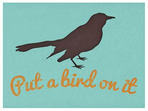 Put A Bird On It Blue Poster