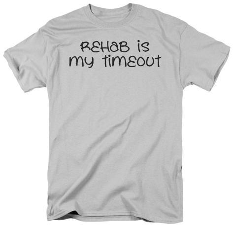 Rehab Timeout T-Shirt