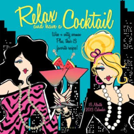Relax and Have a Cocktail - 2013 Wall Calendars Calendars