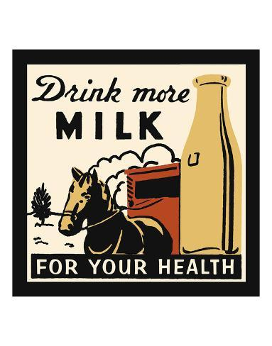 Drink more Milk for your Health Art Print