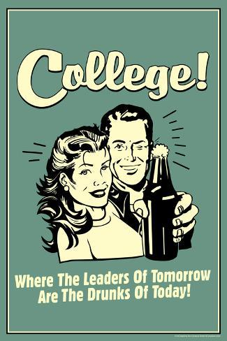 College Leaders of Tomorrow Drunks of Today  - Funny Retro Poster Poster