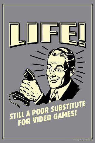 Life A Poor Substitute For Video Games Funny Retro Plastic Sign Placa de plástico