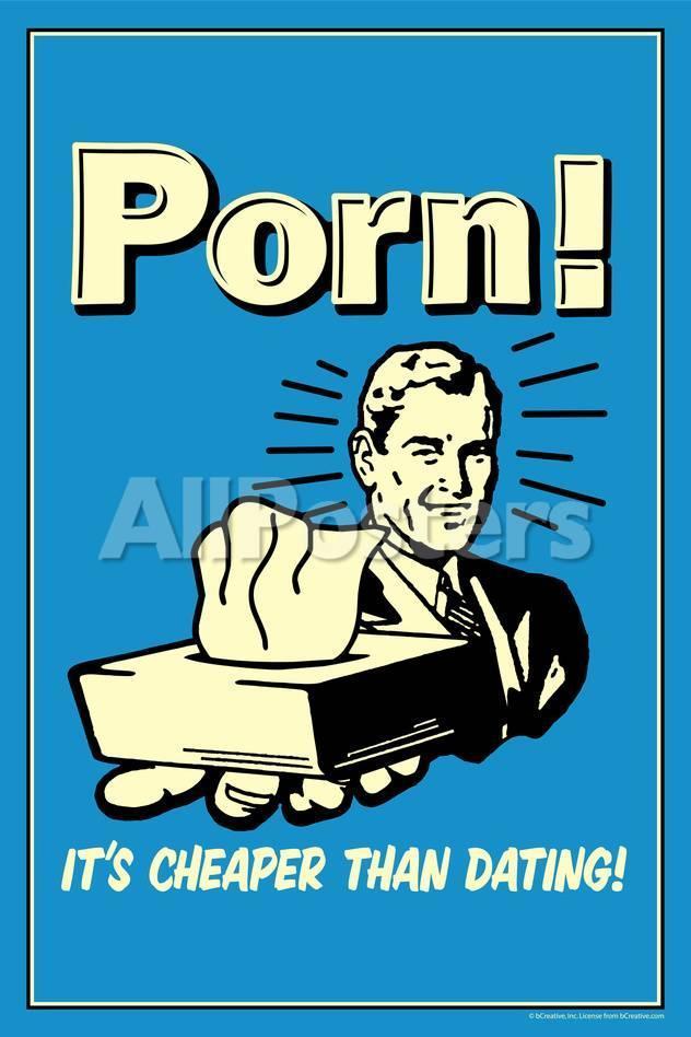 Porn, It's Cheaper Than Dating - Funny Retro Poster