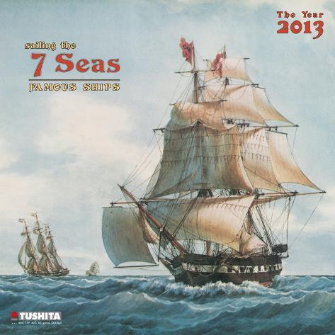 Sailing the 7 seas Famous Ships - 2013 Wall Calendar Calendars