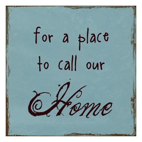 A Place To Call Home Art Print