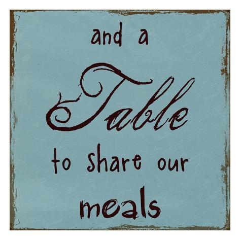 A Table To Share Our Meals Art Print