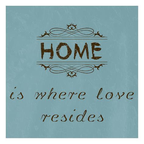 Home is Where Love Resides Art Print