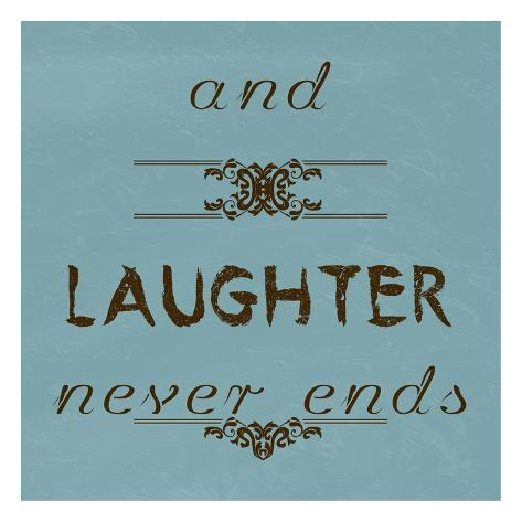 Laughter Never Ends Art Print