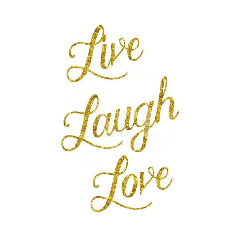 Live Laugh Love Gold Faux Foil Glittery Metallic Quote Isolated ...
