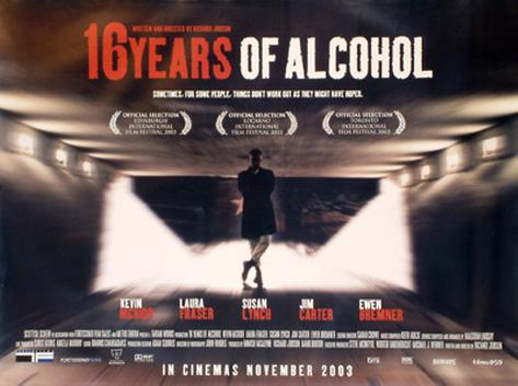 Sixteen Years Of Alcohol Original Poster